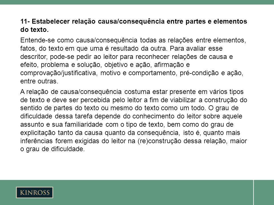 11- Estabelecer relação causa/consequência entre partes e elementos do texto. Entende-se como causa/consequência todas as relações entre elementos, fa