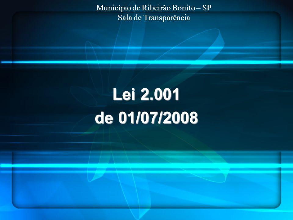 Lei 2.001 de 01/07/2008 Município de Ribeirão Bonito – SP Sala de Transparência