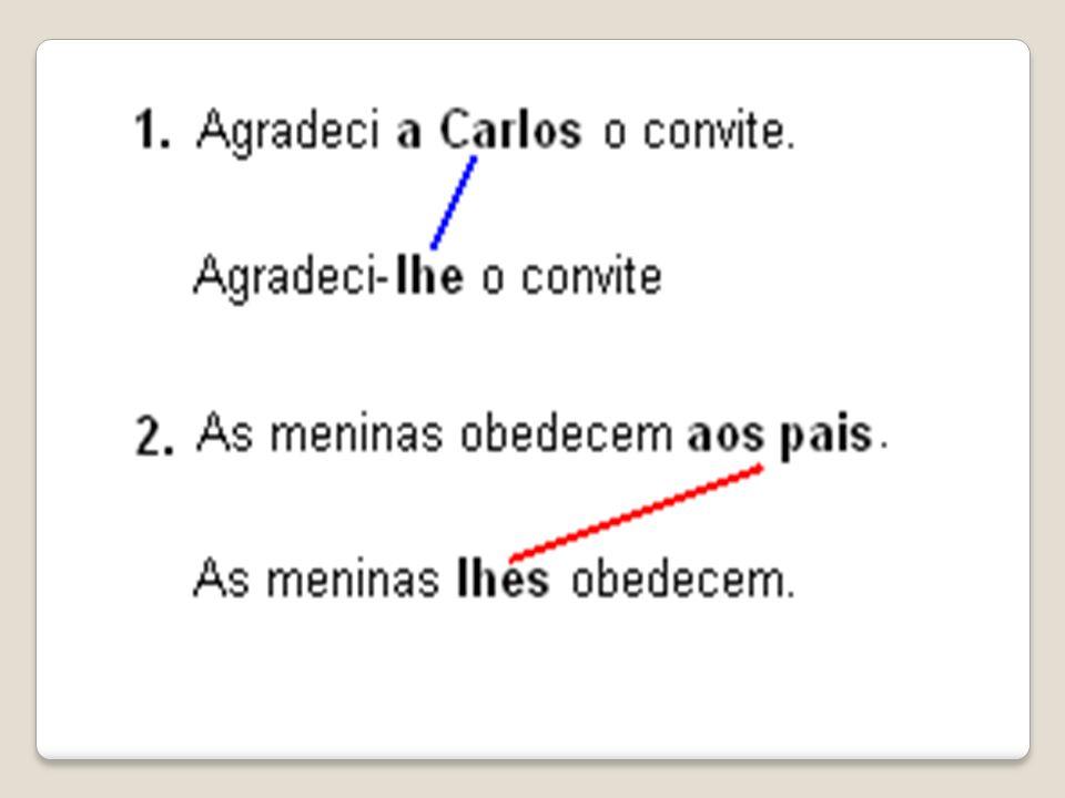 Os pronomes pessoais oblíquos átonos lhe e lhes complementam verbos transitivos indiretos, funcionam como objeto indireto. Exemplos: