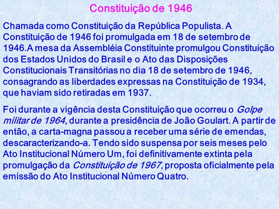 Constituição de 1937 Constituição do Estado Novo. Ocorreu centralização de poder na figura de Getúlio Vargas. De suas principais medidas, pode-se dest