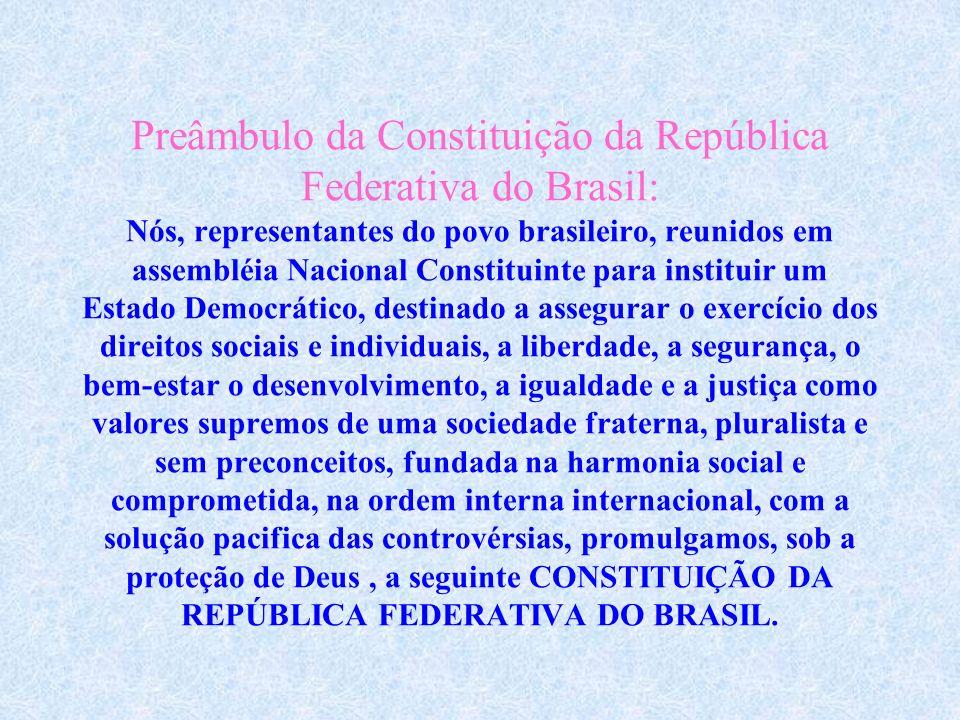 A constituição do Brasil é a Lei maior que organiza o Estado Brasileiro. Consta na constituição, os direitos do CIDADÃO e a limitação dos Poderes dos