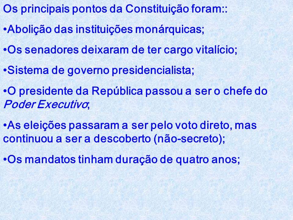 Constituição de 1891 Decretada e promulgada pelo Congresso Constituinte de 1891, convocado pelo governo provisório da República recém-proclamada. Teve