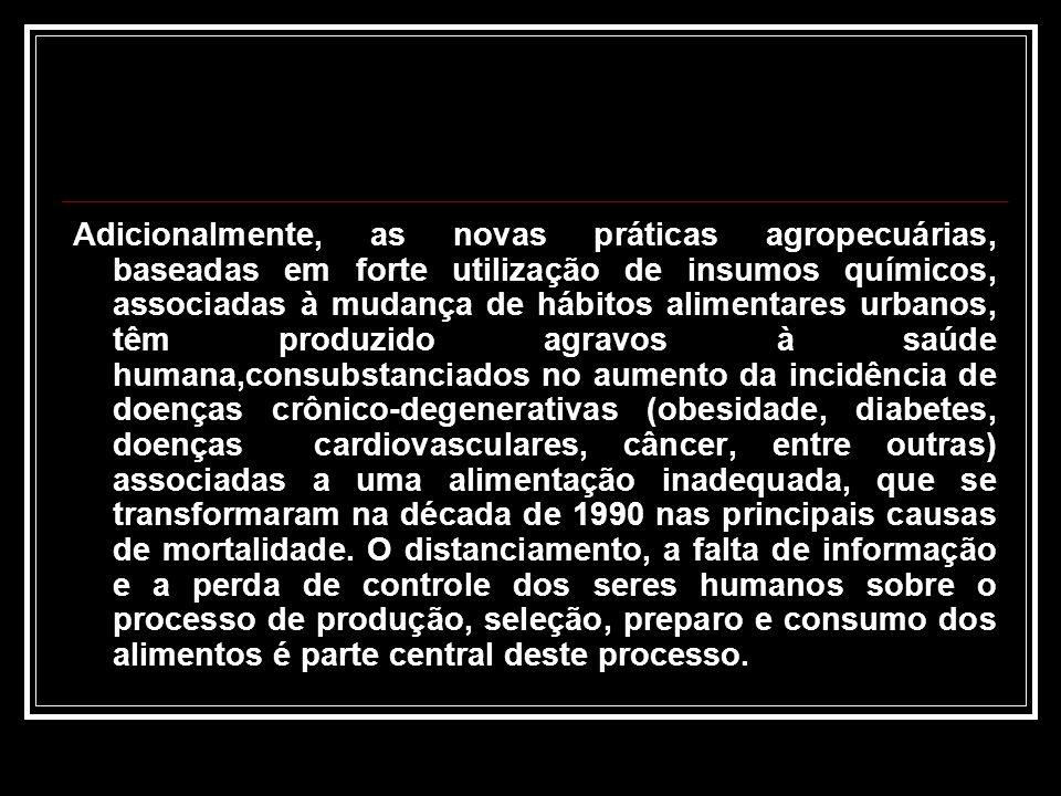 A sociedade brasileira convive atualmente com a existência das doenças associadas à pobreza e à exclusão, tais como a fome e a desnutrição, e aquelas associadas a hábitos alimentares inadequados que afetam mais gravemente as populações pobres, mas que também atingem duramente todas as outras parcelas da sociedade.