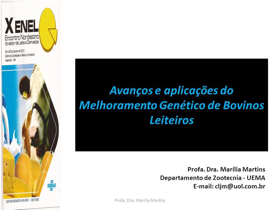 Profa. Dra. Marília Martins Avanços e aplicações do Melhoramento Genético de Bovinos Leiteiros Profa. Dra. Marília Martins Departamento de Zootecnia -