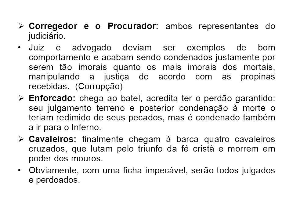 Corregedor e o Procurador: ambos representantes do judiciário. Juiz e advogado deviam ser exemplos de bom comportamento e acabam sendo condenados just