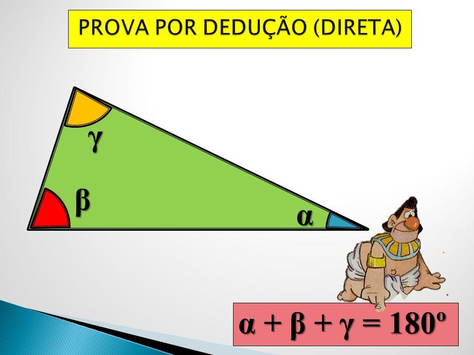 α β γ α + β + γ = 180º