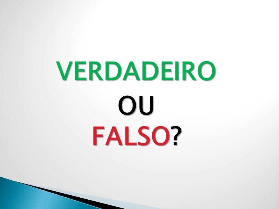 VERDADEIROOU FALSO?