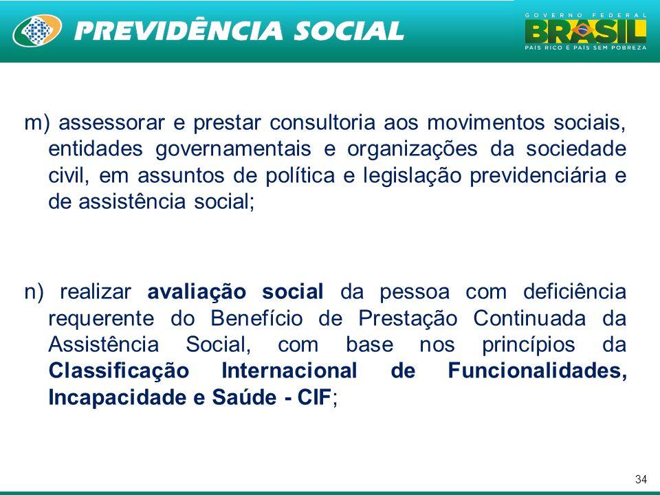 34 m) assessorar e prestar consultoria aos movimentos sociais, entidades governamentais e organizações da sociedade civil, em assuntos de política e l