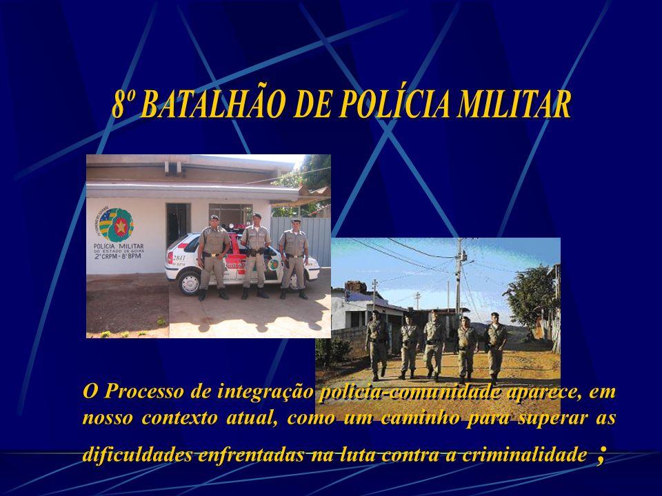 O Processo de integração policia-comunidade aparece, em nosso contexto atual, como um caminho para superar as dificuldades enfrentadas na luta contra