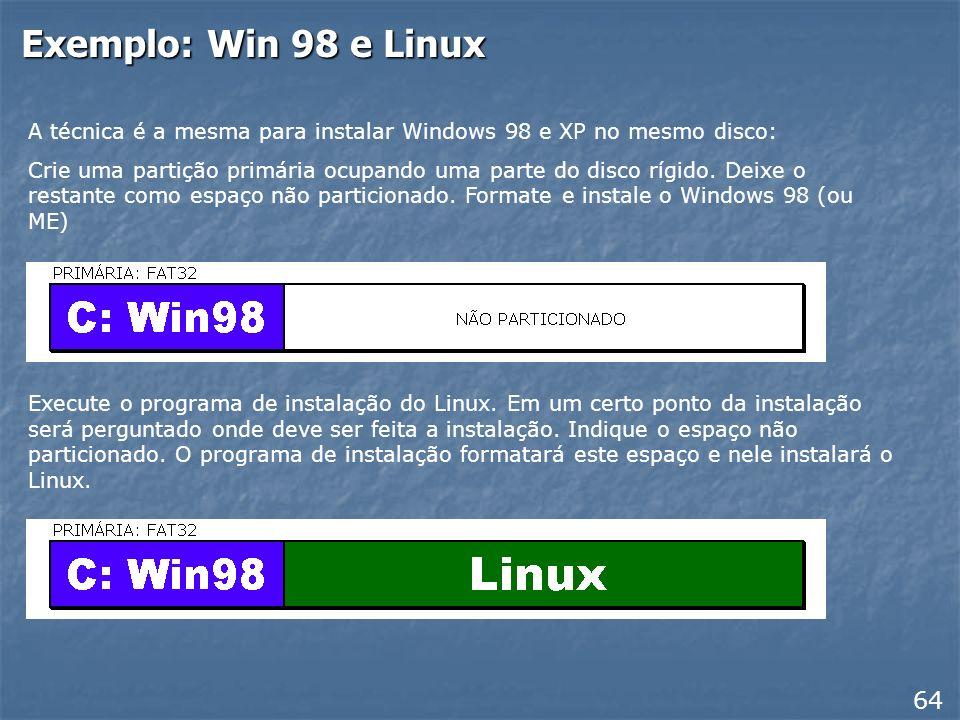 Windows 98 e Windows XP 63 Ao terminarmos de usar o FDISK, o disco rígido terá apenas a partição primária, além de um espaço não particionado. Também