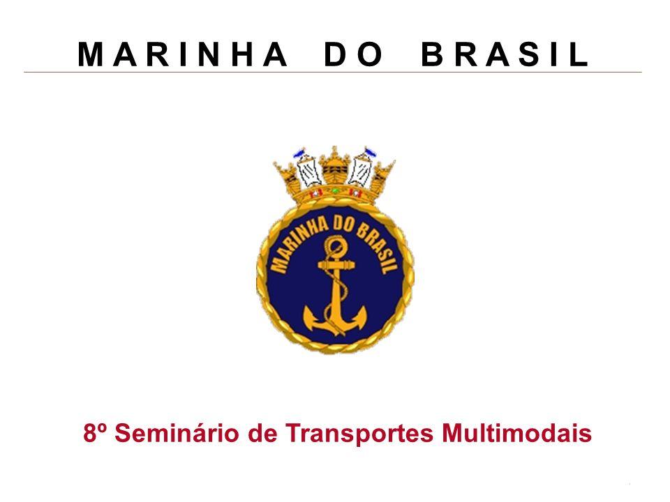 1 M A R I N H A D O B R A S I L 8º Seminário de Transportes Multimodais