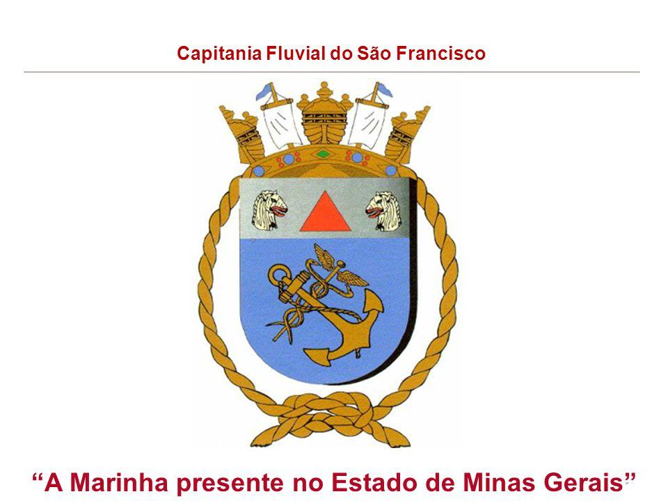 26 Capitania Fluvial do São Francisco A Marinha presente no Estado de Minas Gerais