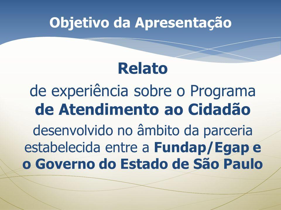 Relato de experiência sobre o Programa de Atendimento ao Cidadão desenvolvido no âmbito da parceria estabelecida entre a Fundap/Egap e o Governo do Es