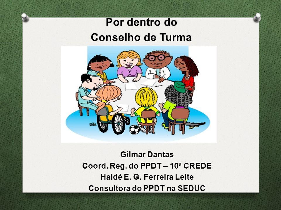 Gilmar Dantas Coord. Reg. do PPDT – 10ª CREDE Haidé E.