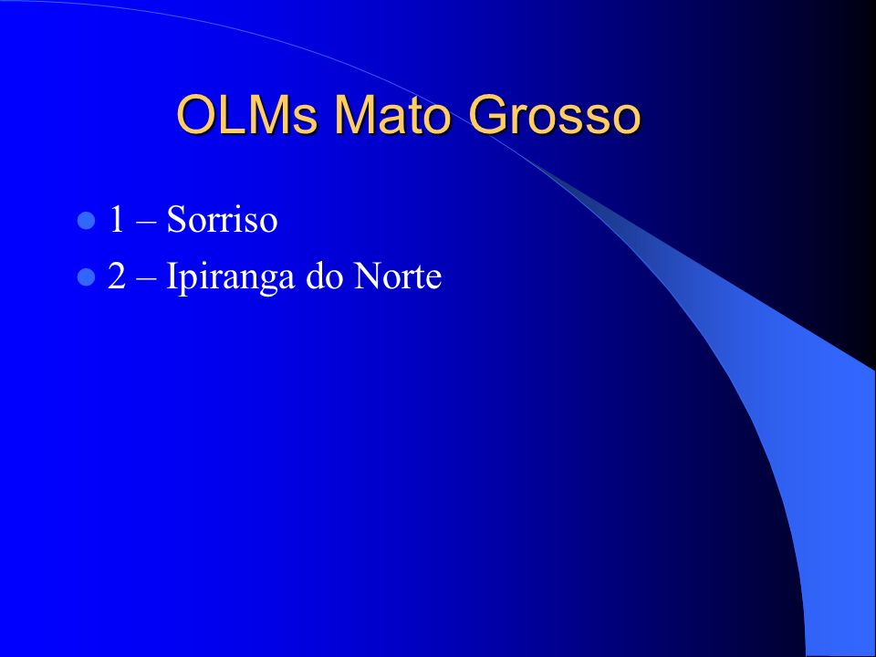 OLMs Mato Grosso 1 – Sorriso 2 – Ipiranga do Norte