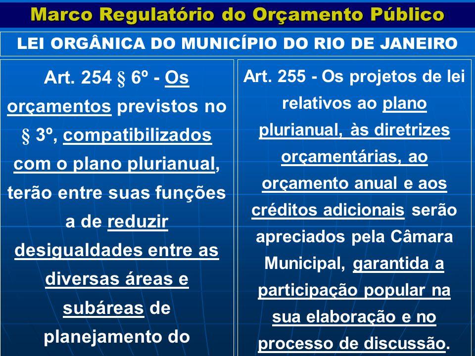 Art. 254 § 6º - Os orçamentos previstos no § 3º, compatibilizados com o plano plurianual, terão entre suas funções a de reduzir desigualdades entre as
