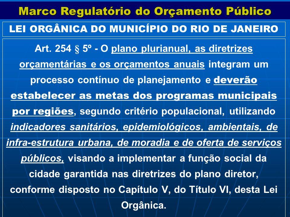 Art. 254 § 5º - O plano plurianual, as diretrizes orçamentárias e os orçamentos anuais integram um processo contínuo de planejamento e deverão estabel