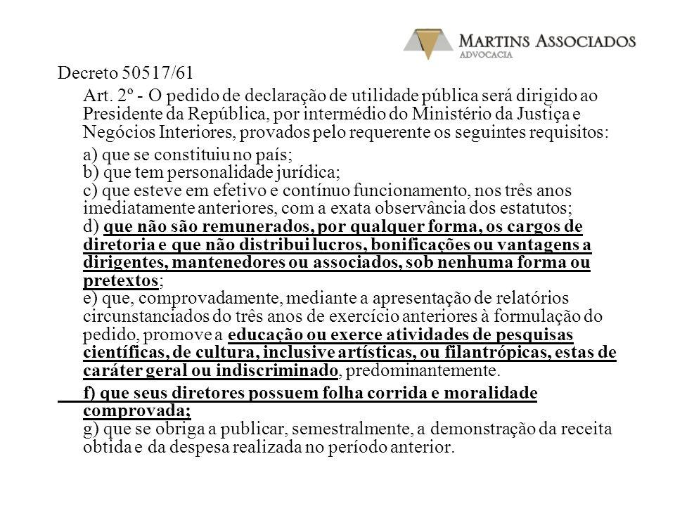 LEI No 91, DE 28 DE AGOSTO DE 1935. Determina regras pelas quaes são as sociedades declaradas de utilidade publica. O Presidente da Republica dos Esta