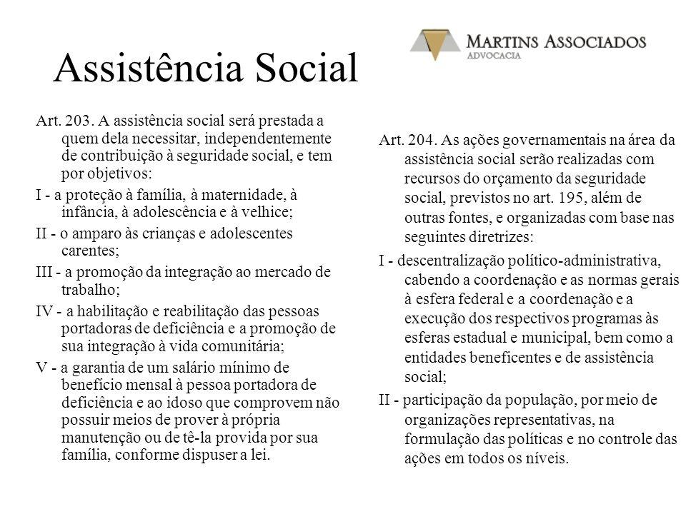 CNAS CAPÍTULO II DA SEGURIDADE SOCIAL Seção I DISPOSIÇÕES GERAIS Art. 194. A seguridade social compreende um conjunto integrado de ações de iniciativa