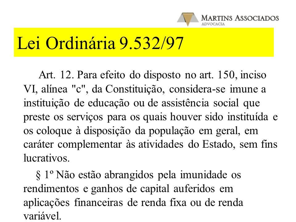 Código Tributário Nacional Art. 14. O disposto na alínea c do inciso IV do artigo 9º é subordinado à observância dos seguintes requisitos pelas entida