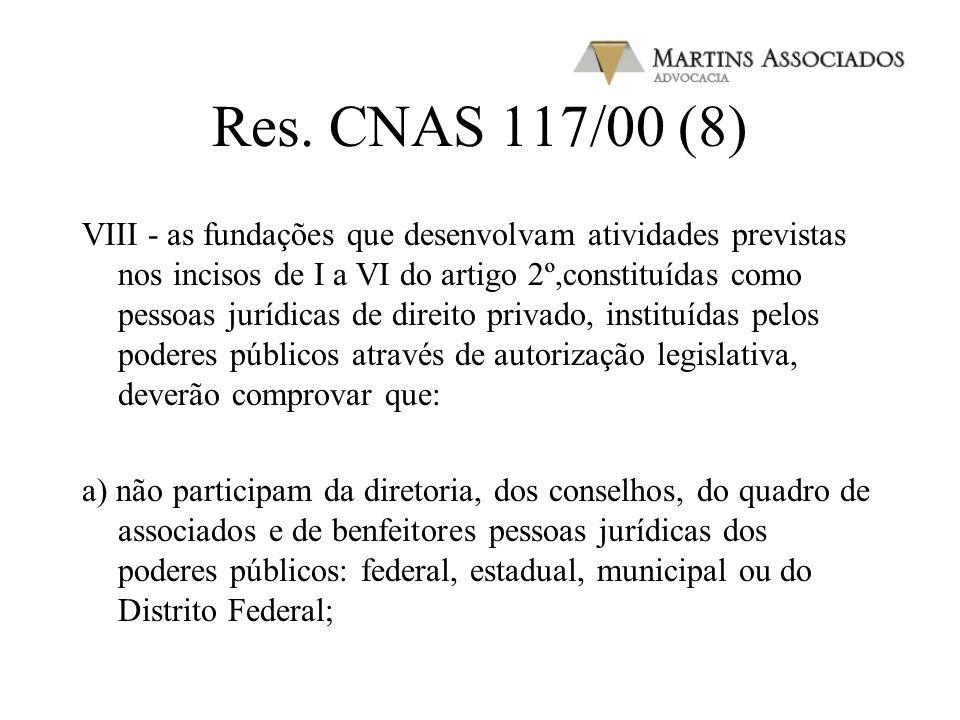 Res. CNAS 117/00 (7) VII - as fundações particulares, que desenvolvam tividades previstas nos incisos de I a VI do artigo 2º constituídas como pessoas