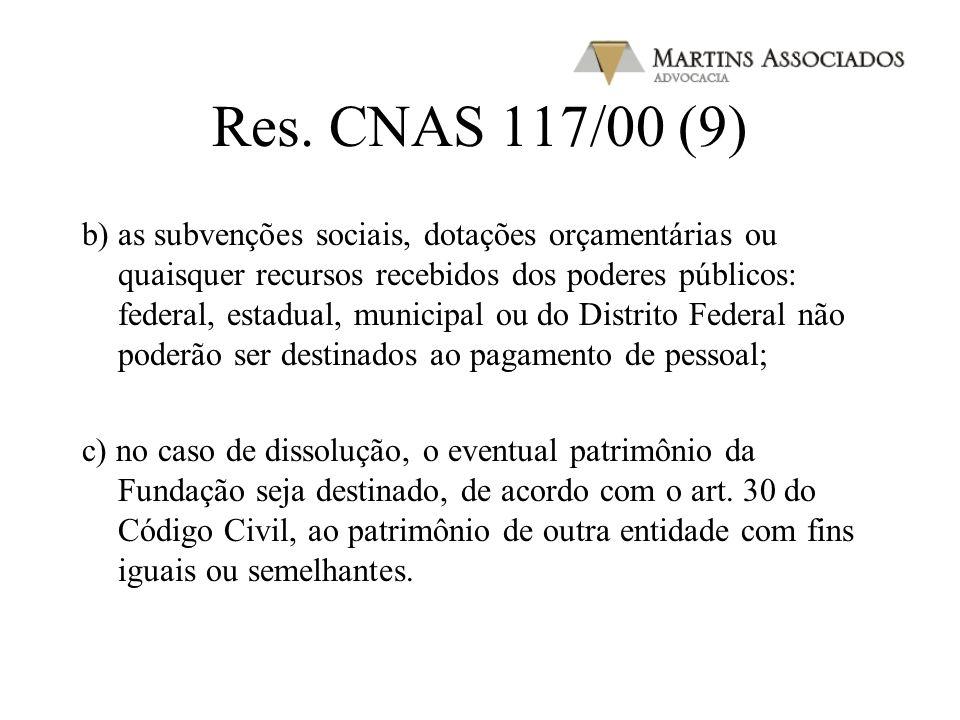 Res. CNAS 117/00 (8) VIII - as fundações que desenvolvam atividades previstas nos incisos de I a VI do artigo 2º,constituídas como pessoas jurídicas d