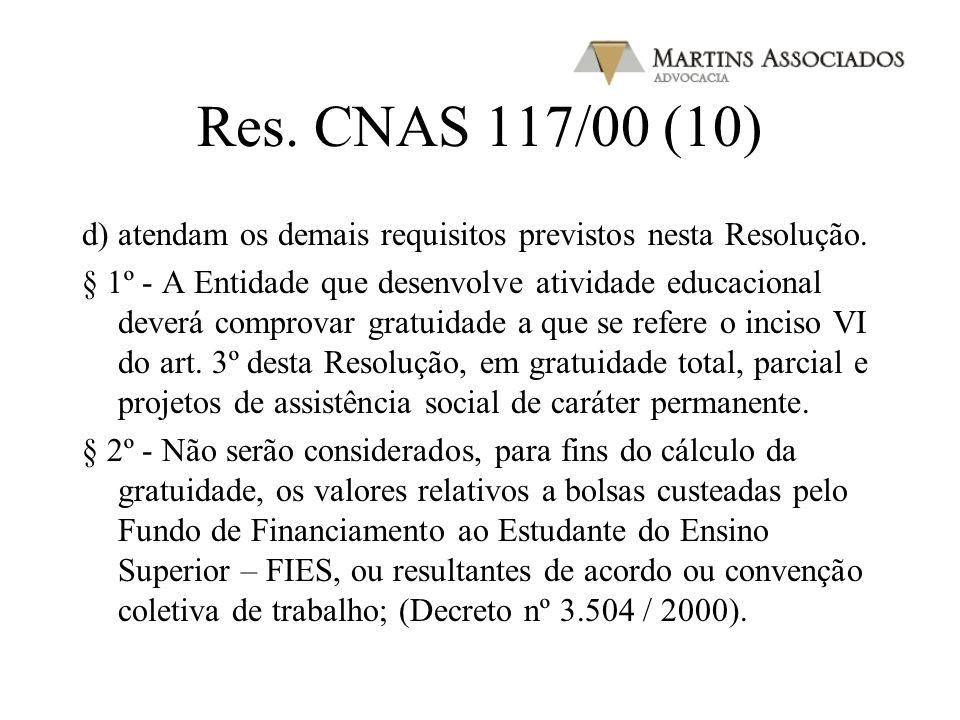 Res. CNAS 117/00 (9) b) as subvenções sociais, dotações orçamentárias ou quaisquer recursos recebidos dos poderes públicos: federal, estadual, municip