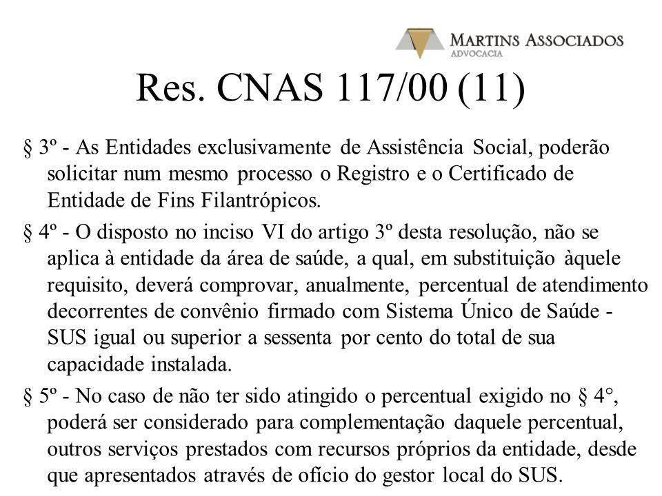 Res. CNAS 117/00 (10) d) atendam os demais requisitos previstos nesta Resolução. § 1º - A Entidade que desenvolve atividade educacional deverá comprov