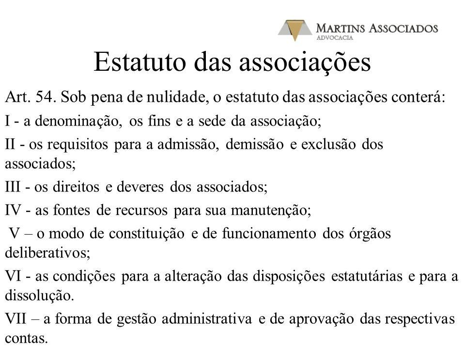 Associações, Sociedades e Fundações Art. 53. Constituem-se as associações pela união de pessoas que se organizem para fins não econômicos. Parágrafo ú
