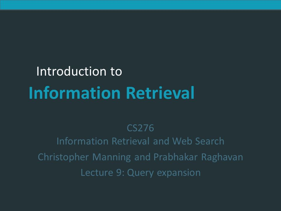 Introduction to Information Retrieval Resources IIR Ch 9 MG Ch. 4.7 MIR Ch. 5.2 – 5.4