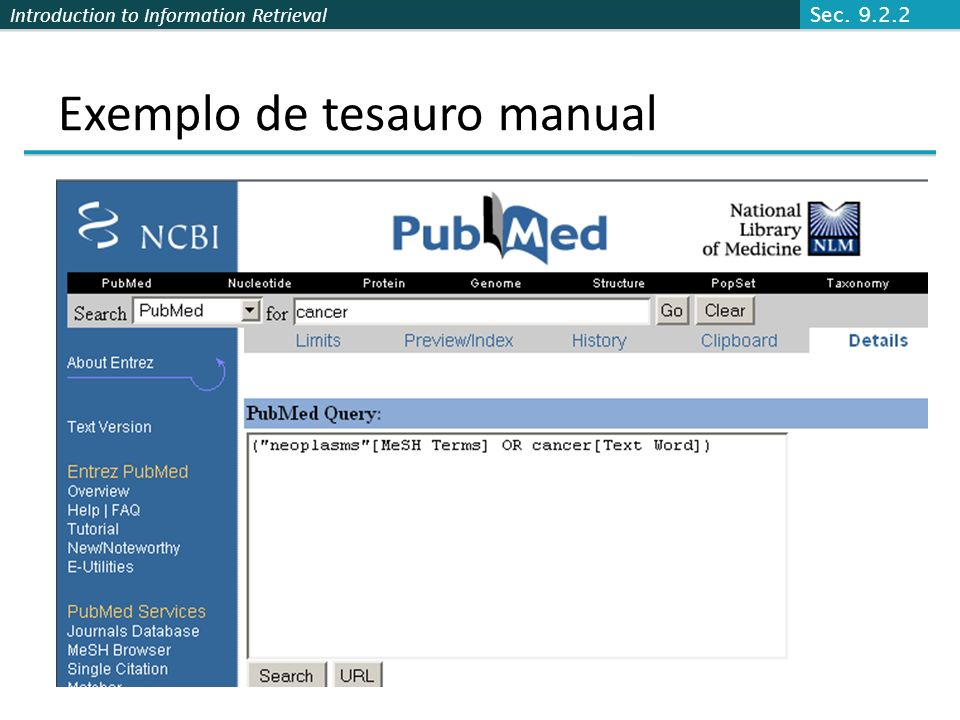 Introduction to Information Retrieval Exemplo de tesauro manual Sec. 9.2.2