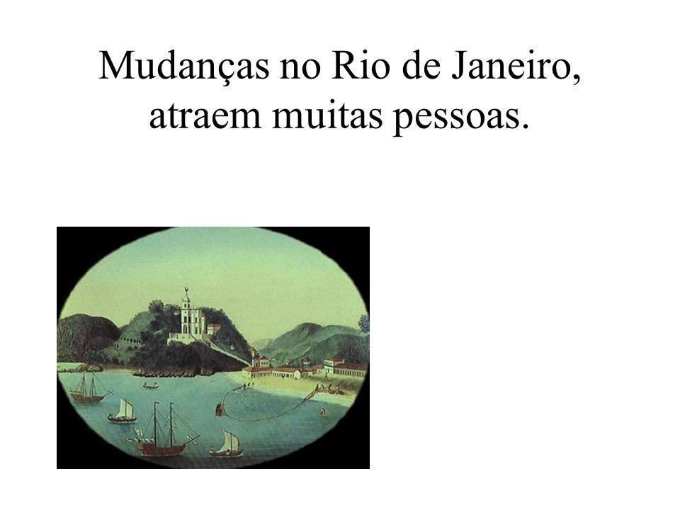 Mudanças no Rio de Janeiro, atraem muitas pessoas.