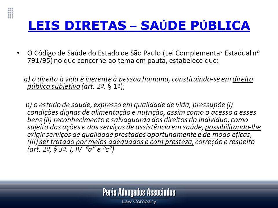 LEIS DIRETAS – SA Ú DE P Ú BLICA O Código de Saúde do Estado de São Paulo (Lei Complementar Estadual nº 791/95) no que concerne ao tema em pauta, esta