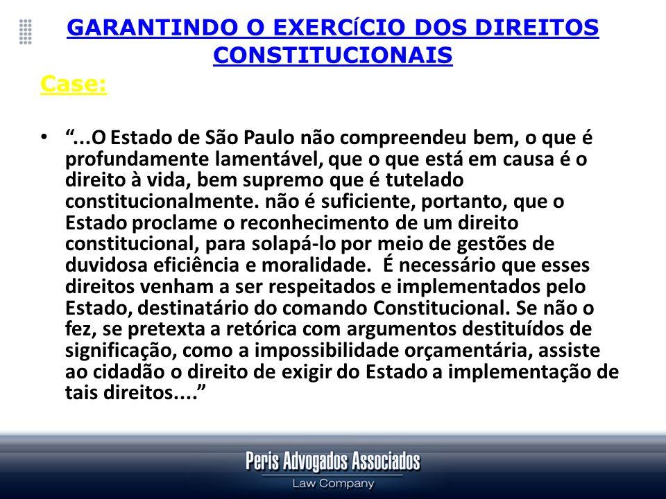 GARANTINDO O EXERC Í CIO DOS DIREITOS CONSTITUCIONAIS Case:...O Estado de São Paulo não compreendeu bem, o que é profundamente lamentável, que o que e