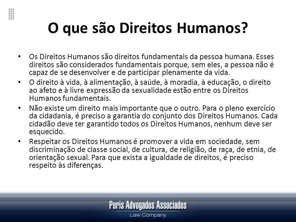 O que são Direitos Humanos? Os Direitos Humanos são direitos fundamentais da pessoa humana. Esses direitos são considerados fundamentais porque, sem e