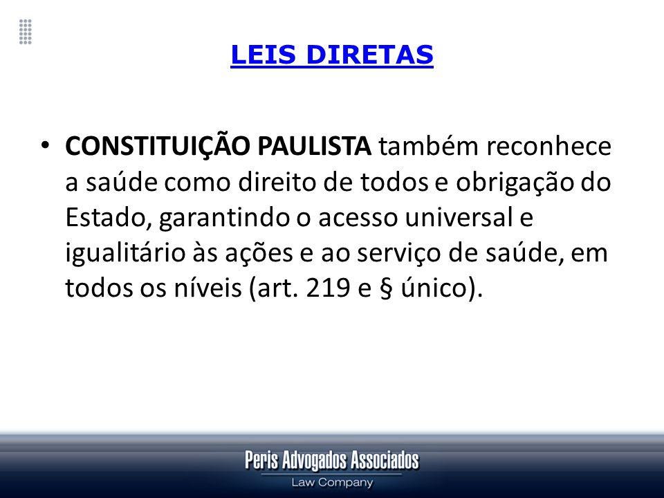 LEIS DIRETAS CONSTITUIÇÃO PAULISTA também reconhece a saúde como direito de todos e obrigação do Estado, garantindo o acesso universal e igualitário à