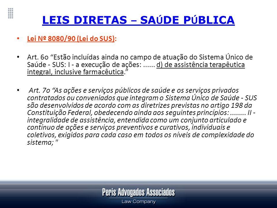 LEIS DIRETAS – SA Ú DE P Ú BLICA O Código de Saúde do Estado de São Paulo (Lei Complementar Estadual nº 791/95) no que concerne ao tema em pauta, estabelece que: a) o direito à vida é inerente à pessoa humana, constituindo-se em direito público subjetivo (art.