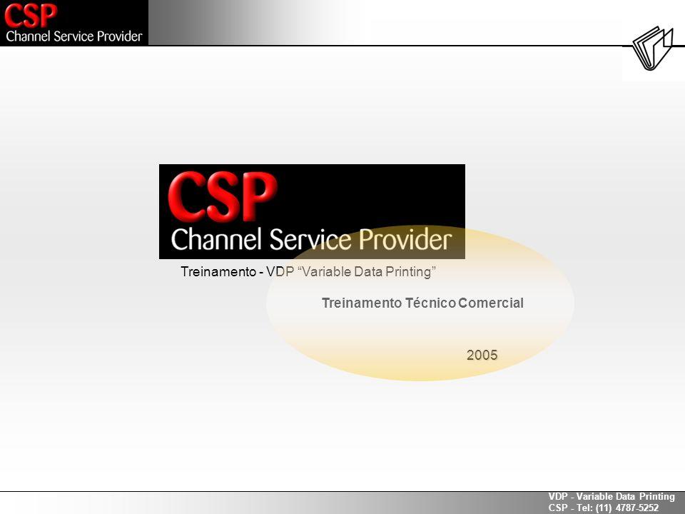 VDP - Variable Data Printing CSP - Tel: (11) 4787-5252 Os próximos dez slides fornecem informações que ampliam a nossa percepção técnica e abreviam o tempo do ciclo de vendas.