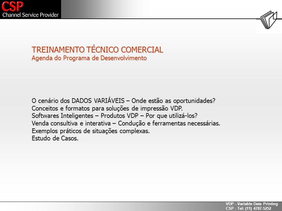 VDP - Variable Data Printing CSP - Tel: (11) 4787-5252 ou número máximo de linhas.