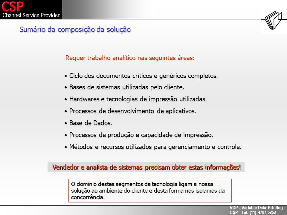 VDP - Variable Data Printing CSP - Tel: (11) 4787-5252 Ciclo dos documentos críticos e genéricos completos. Ciclo dos documentos críticos e genéricos