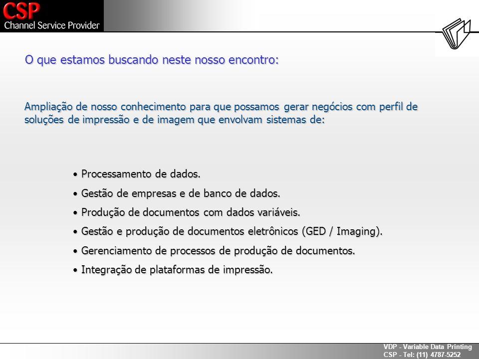 VDP - Variable Data Printing CSP - Tel: (11) 4787-5252 JSL Xerox – Exemplo de um programa que será compilado em uma impressora de grande porte.