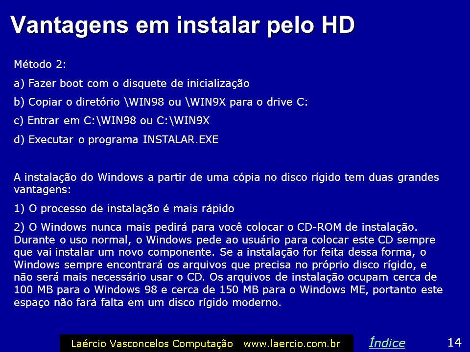 Instalação do Windows 98/ME Método 1: a) Fazer boot com o disquete de inicialização b) Passar para o CD-ROM c) Executar o programa INSTALAR.EXE Comand