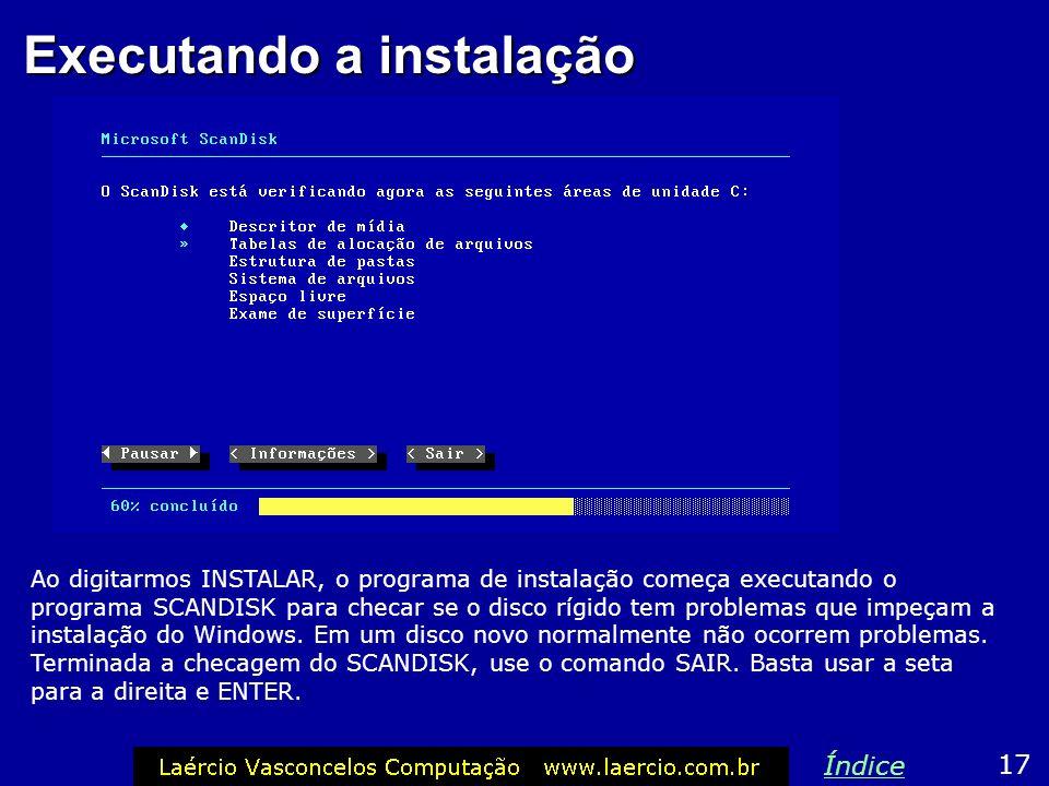 Copiando para o disco rígido No caso do Windows 98, use os comandos (estamos supondo que o CD-ROM usa a letra F): C: MD WIN98 CD WIN98 COPY F:\WIN98 I