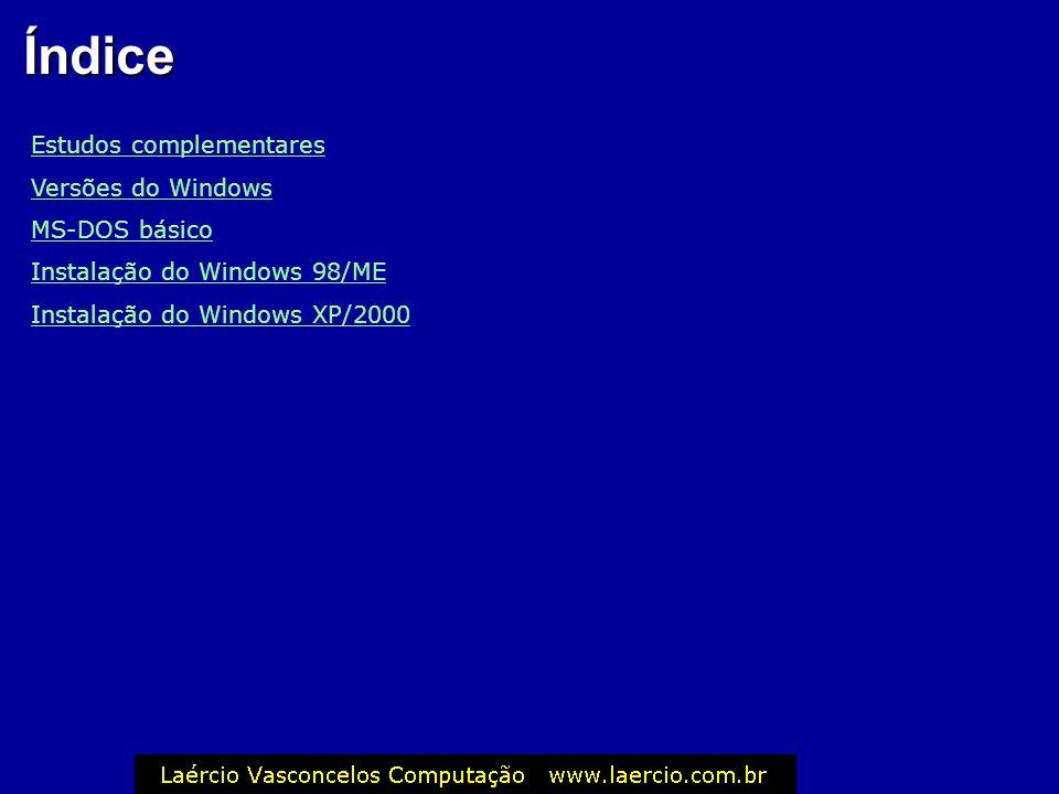 Capítulo 10 Instalação do Windows Este curso destina-se a uso pessoal pelo cliente que o adquiriu na Laércio Vasconcelos Computação. Ele não pode ser