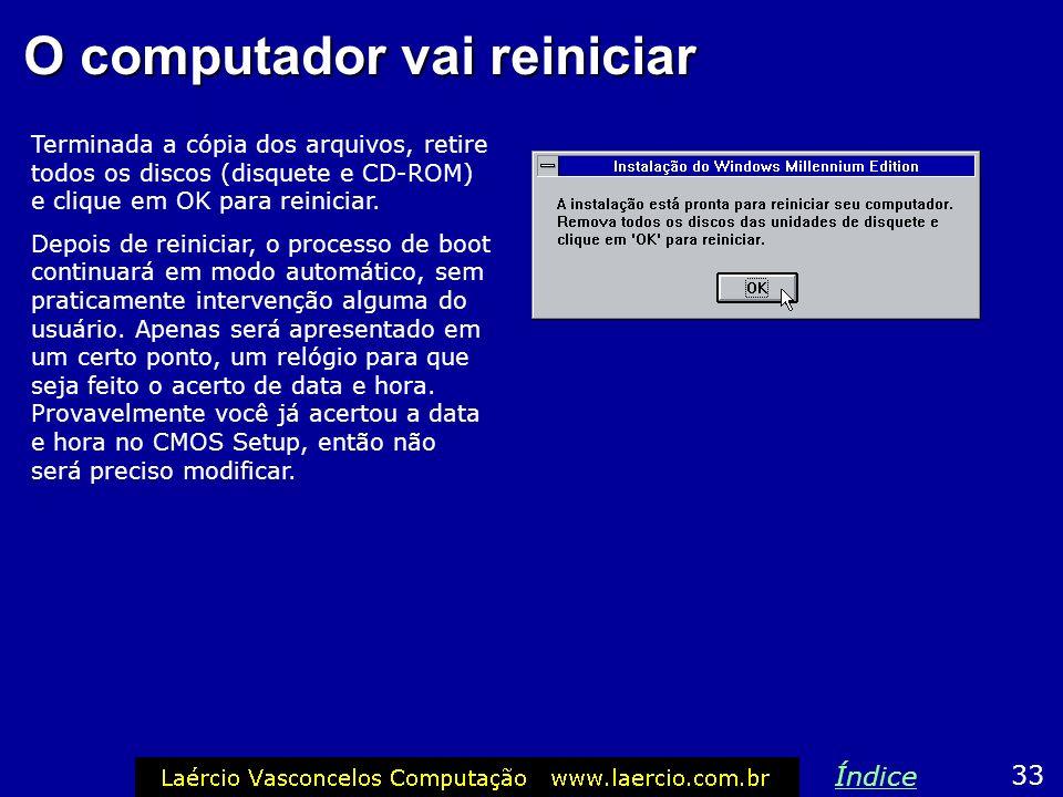 Início da cópia de arquivos 32 Índice O programa de instalação ficará agora vários minutos copiando os arquivos do Windows para a pasta selecionada (n