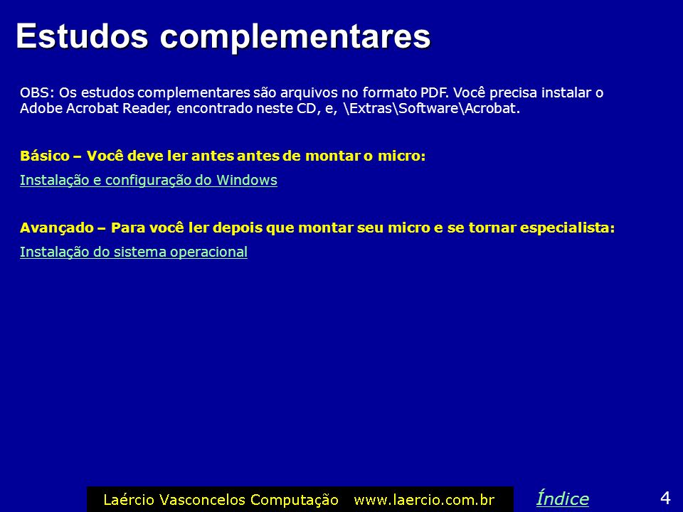 No caso do Windows 2000 A instalação do Windows 2000 é idêntica à do Windows XP.