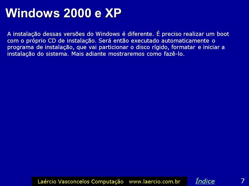 Windows 95/98/ME Para insalar essas versões do Windows, o disco rígido precisa ter sido previamente particionado e formatado. No caso do Windows 95, d