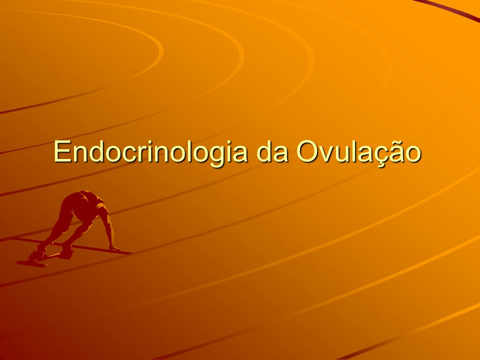 Endocrinologia da Ovulação