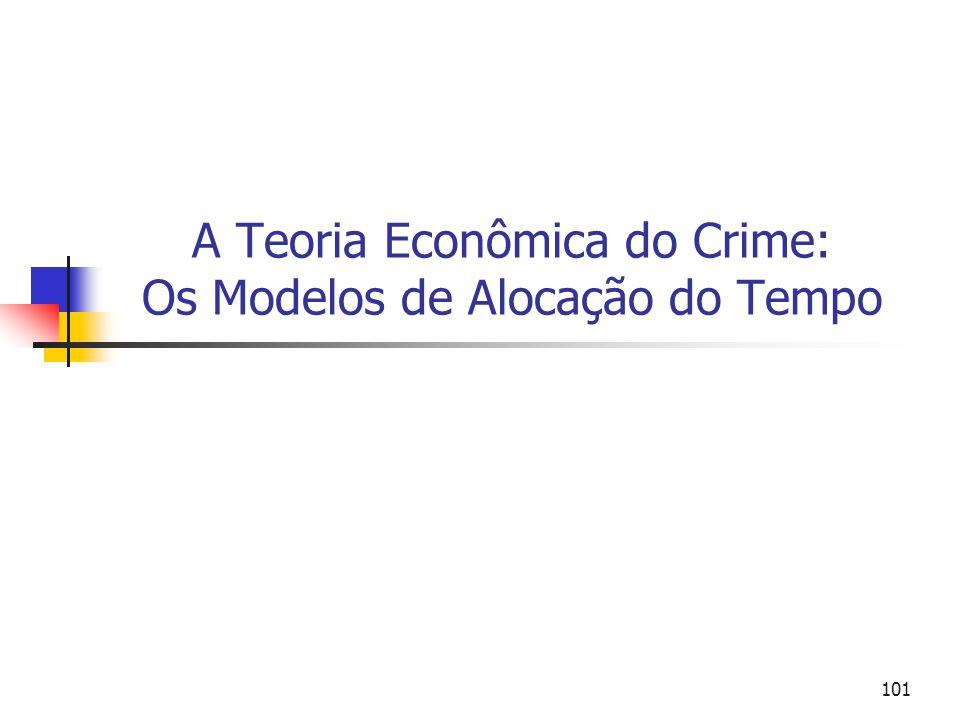 101 A Teoria Econômica do Crime: Os Modelos de Alocação do Tempo