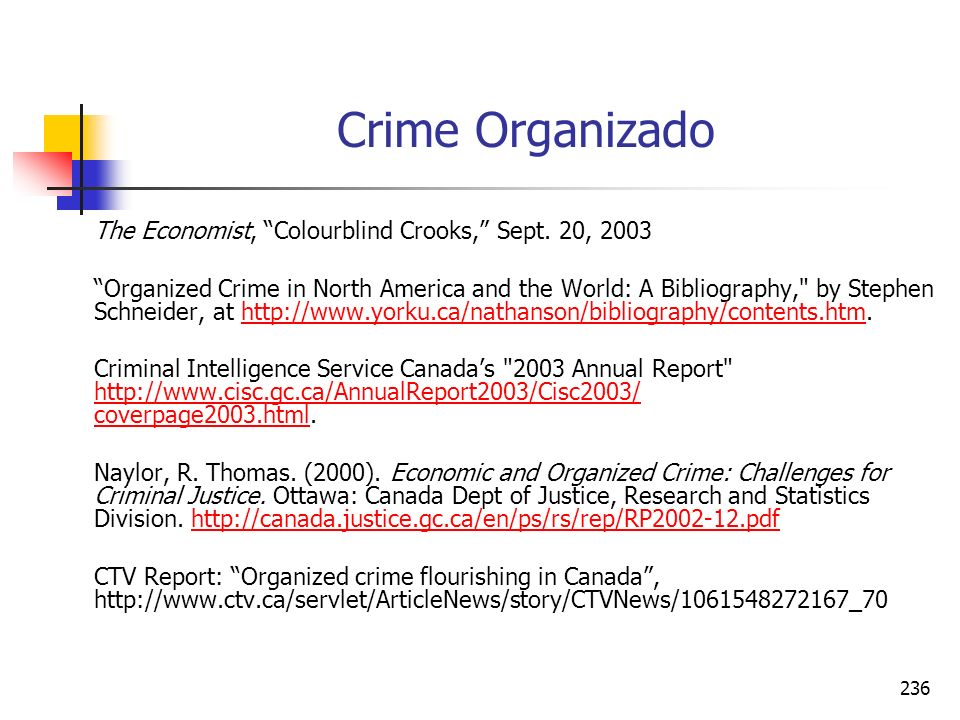 236 Crime Organizado The Economist, Colourblind Crooks, Sept. 20, 2003 Organized Crime in North America and the World: A Bibliography,